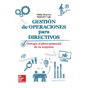 Gestión de operaciones para directivos. Destapa el pleno potencial de tu empresa