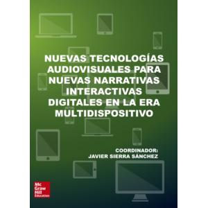 BL Nuevas tecnologías audiovisuales para nuevas narrativas interactivas digitales en la era multidispositivo