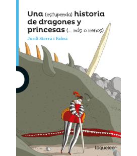 Una (estupenda) historia de dragones y princesas (...más o menos)
