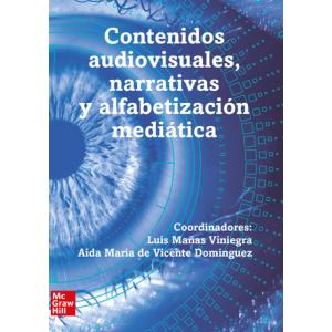Contenidos audiovisuales, narrativas y alfabetización mediática. Congreso Comunicación Javier Sierra. Vol 1 de 2