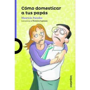 Cómo domesticar a tus papás