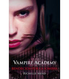 Bendecida por la sombra (Vampire Academy 3)