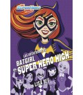 Las aventuras de Batgirl en Super Hero High (DC Super Hero Girls 3)