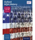 Oxford AQA History A Level and AS Component 1 The Making of a Superpower USA 1865-1975