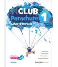 Club Parachute 1 Cahier d'exercices Interactif Enrichi