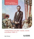 Access to History for the IB Diploma: United States Civil War: causes, course and effects 1840-77