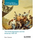 Access to History for the IB Diploma: The Great Depression and the Americas 1929-39