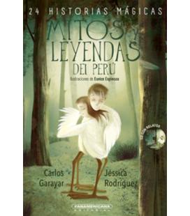 Mitos y leyendas del Perú: 24 historias mágicas