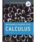 Oxford IB Diploma Programme: Mathematics Higher Level: Calculus Course Companion