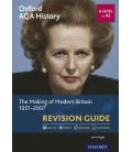 Oxford AQA History: A Level and AS: The Making of Modern Britain 1951-2007 Revision Guide