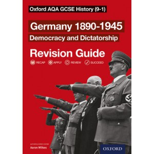 Oxford AQA GCSE History (9-1): Germany 1890-1945 Democracy and Dictatorship Revision Guide
