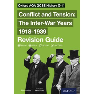 Oxford AQA GCSE History (9-1): Conflict and Tension: The Inter-War Years 1918-1939 Revision Guide