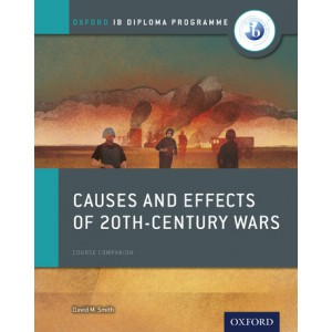 Oxford IB Diploma Programme: Causes and Effects of 20th-Century Wars Course Companion