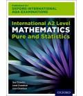 Oxford International AQA Examinations: International A2 Level Mathematics Pure and Statistics