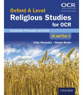 Oxford A Level Religious Studies for OCR: Christianity, Philosophy and Ethics AS and Year 1