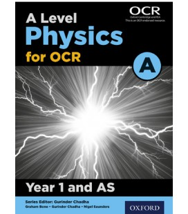 A Level Physics for OCR A: Year 1 and AS