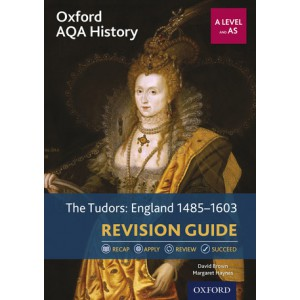 Oxford AQA History: A Level and AS: The Tudors: England 1485-1603 Revision Guide