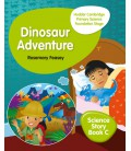 Hodder Cambridge Primary Science Story Book C Foundation Stage Dinosaur Adventure