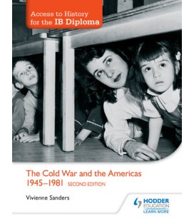 Access to History for the IB Diploma: The Cold War and the Americas 1945-1981 Second Edition