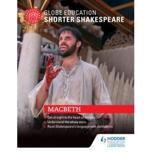 Globe Education Shorter Shakespeare: Macbeth