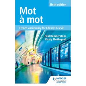 Mot à Mot Sixth Edition: French Vocabulary for Edexcel A-level