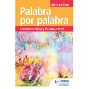 Palabra por Palabra Sixth Edition: Spanish Vocabulary for AQA