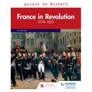 Access to History: France in Revolution 1774-1815 Sixth Edition