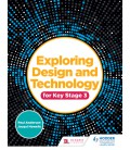 Exploring Design and Technology for Key Stage 3